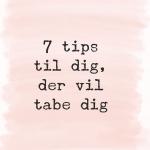 Syv tips til dig, der vil tabe dig